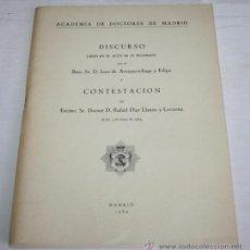 Libros de segunda mano: ACADEMIA DE DOCTORES DE MADRID, DISCURSO DE JUAN DE ARESPACOCHAGA, CONTESTA. RAFAEL DIAZ LLANOS 1964. Lote 41391553