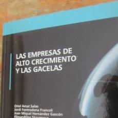 Libros de segunda mano: LAS EMPRESAS DE ALTO CRECIMIENTO Y LAS GACELAS DE AMAT-FOTRODONA-HERNANDEZ GASCÓN Y TOYANOVA(PROFIT). Lote 85004796