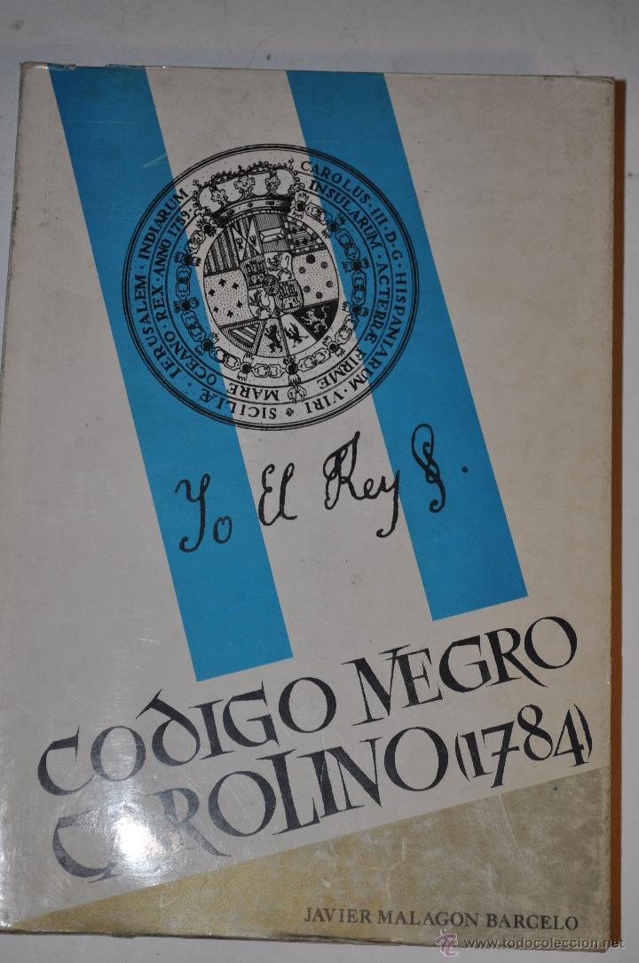CÓDIGO NEGRO CAROLINO (1784). JAVIER MALAGÓN BARCELÓ RM64536 (Libros de Segunda Mano - Ciencias, Manuales y Oficios - Derecho, Economía y Comercio)
