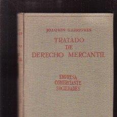 Libros de segunda mano: TRATADO DE DERECHO MERCANTIL / JOAQUÍN GARRIGUES - AÑO 1947. Lote 50926635