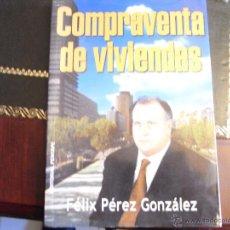 Libros de segunda mano: COMPRAVENTA DE VIVIENDAS. FÉLIX PÉREZ. CONSEJOS PRÁCTICOS.. Lote 41639251