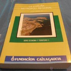 Libros de segunda mano: LA CORUÑA, METROPOLI REGIONAL, ANDRES PRECEDO LEDO. Lote 41700083