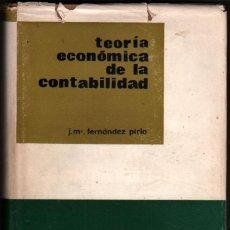 Libros de segunda mano: TEORIA ECONOMICA DE LA CONTABILIDAD - J.M.FERNANDEZ PIRLA *. Lote 41703669