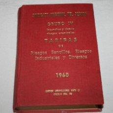 Libros de segunda mano: SINDICATO NACIONAL DEL SEGURO - GRUPO IV TARIFAS - 1960 - CURIOSO LIBRO ANTIGUO SOBE LOS SEGUROS. Lote 42198481