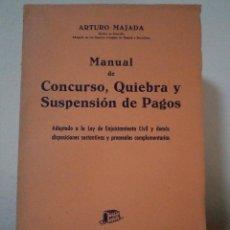 Libros de segunda mano - MANUAL DE CONCURSO, QUIEBRA Y SUSPENSIÓN DE PAGOS. MAJADA, Arturo. Bosch 1956. Intonso - 42653521