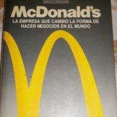 Libros de segunda mano: MCDONALD'S - LA EMPRESA QUE CAMBIÓ LA FORMA DE HACER NEGOCIOS EN EL MUNDO, POR JOHN LOVE - 1991. Lote 42688273