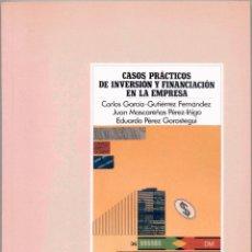 Libros de segunda mano: CASOS PRÁCTICOS DE INVERSIÓN Y FINANCIACIÓN EN LA EMPRESA. Lote 42807366