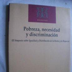 Libros de segunda mano: POBREZA, NECESIDAD Y DISCRIMINACIÓN. 1996. Lote 42920467