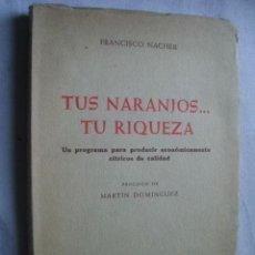 Libros de segunda mano: TUS NARANJOS... TU RIQUEZA. NACHER, FRANCISCO. 1959. Lote 42920800