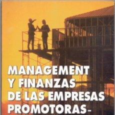 Libros de segunda mano: MANAGEMENT Y FINANZAS DE LAS EMPRESAS PROMOTORAS-CONSTRUCTORAS. Lote 42927708