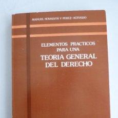 Libros de segunda mano: TEORIA GENERAL DEL DERECHO NOVALVOS Y PEREZ-ACEVEDO. MADRID 1979 240 PAG. Lote 42973693