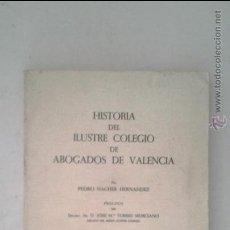 Libros de segunda mano: HISTORIA DEL ILUSTRE COLEGIO DE ABOGADOS DE VALENCIA, NACHER HERNANDEZ, 1962.. Lote 43081951