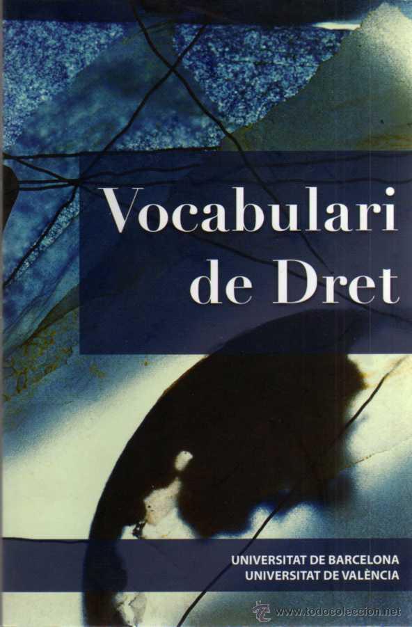 VOCABULARI DE DRET - UNIVERSITAT DE BARCELONA - UNIVERSITAT DE VALENCIA - 2009 (Libros de Segunda Mano - Ciencias, Manuales y Oficios - Derecho, Economía y Comercio)