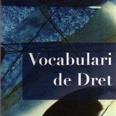 Libros de segunda mano: VOCABULARI DE DRET - UNIVERSITAT DE BARCELONA - UNIVERSITAT DE VALENCIA - 2009. Lote 43125561