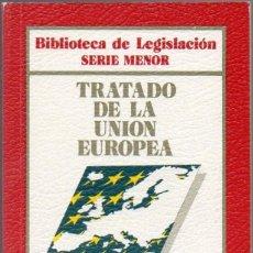 Libros de segunda mano: TRATADO DE LA UNIÓN EUROPEA. Lote 43243035