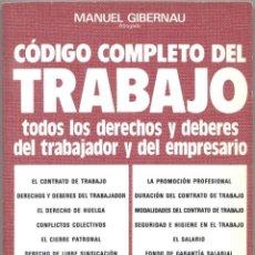 Libros de segunda mano: CÓDIGO COMPLETO DEL TRABAJO. TODOS LOS DERECHOS Y DEBERES DEL TRABAJADOR Y DEL EMPRESARIO.. Lote 43270123
