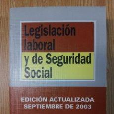 Libros de segunda mano: LEGISLACIÓN LABORAL Y DE SEGURIDAD SOCIAL. TECNOS. Lote 43358267