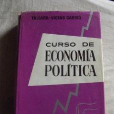 Libros de segunda mano: CURSO DE ECONOMIA POLITICA POR TALLADA - VICENS CARRIO. Lote 43511382