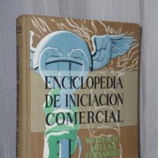 Libros de segunda mano: ENCICLOPEDIA DE INICIACIÓN COMERCIAL.. Lote 43575575