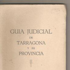 Libros de segunda mano: TARRAGONA - GUIA JUDICIAL DE TARRAGONA Y SU PROVINCIA AÑO 1951. Lote 43586354