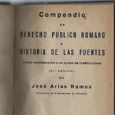 Libros de segunda mano: COMPENDIO DERECHO PÚBLICO ROMANO,HISTORIA DE LAS FUENTES,JOSÉ ARIAS RAMOS,CASA MARTIN VALLADOLID . Lote 43608951