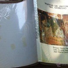 Libros de segunda mano: LIBRO DERECHO: TEXTOS DE HISTORIA DEL DERECHO GACTO ALEJANDRE Y GARCIA NX . Lote 43693912