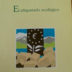 Libros de segunda mano: EL ETIQUETADO ECOLOGICO. Lote 43698065