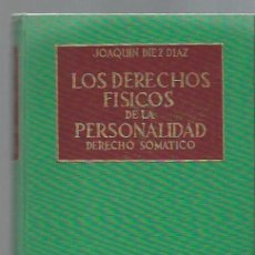 Libros de segunda mano: LOS DERECHOS FÍSICOS DE LA PERSONALIDAD, JOAQUIN DIEZ DIAZ, EDS. SANTILLANA, MADRID 1963, 400 PÁGS. Lote 43699819
