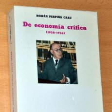 Libros de segunda mano: DE ECONOMÍA CRÍTICA (1930-1936) - POR ROMÁN PERPIÑÁ GRAU - EDITADO POR INST. ALFONS EL MAGNÀNIM 1982. Lote 50493187