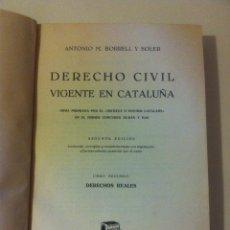 Libros de segunda mano: DERECHO CIVIL VIGENTE EN CATALUÑA. ANTONIO BORRELL Y SOLER. OBRA COMPLETA EN 5 TOMOS. 1944. Lote 43723340