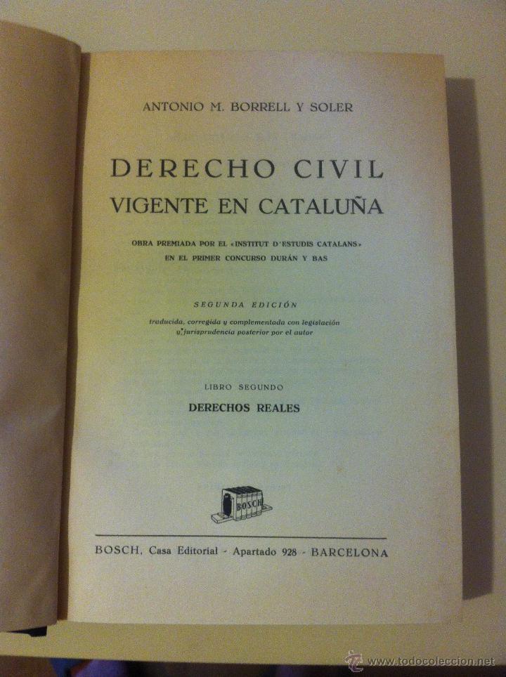 Libros de segunda mano: DERECHO CIVIL VIGENTE EN CATALUÑA. ANTONIO BORRELL Y SOLER. OBRA COMPLETA EN 5 TOMOS. 1944 - Foto 3 - 43723340