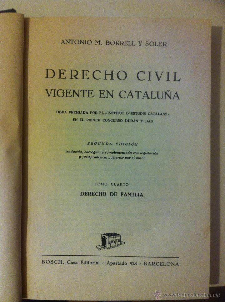 Libros de segunda mano: DERECHO CIVIL VIGENTE EN CATALUÑA. ANTONIO BORRELL Y SOLER. OBRA COMPLETA EN 5 TOMOS. 1944 - Foto 5 - 43723340