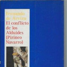 Libros de segunda mano: EL CONFLICTO DE LOS ALDUIDES, PIRINEO NAVARRO, FERNANDO DE ARVIZU, GOBIERNO DE NAVARRA 1992. Lote 43886427