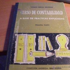 Libros de segunda mano: CURSO DE CONTABILIDAD A BASE DE PRACTICAS EXPLICADAS. 1ª PARTE (TOMAS GIRAU) TAPA DURA (LB13). Lote 43951432