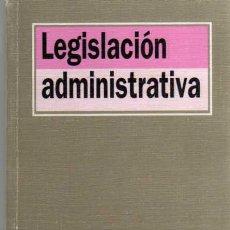 Libros de segunda mano: LEGISLACION ADMINISTRATIVA - ED. TECNOS - 2º EDICIÓN 1999. Lote 43997146