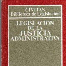 Libros de segunda mano: LEGISLACION DE LA JUSTICIA ADMINISTRATIVA - ED. CIVITAS 1996. Lote 43997227