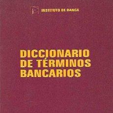 Libros de segunda mano: DICCIONARIO DE TÉRMINOS BANCARIOS - EDITORIAL PARANINFO - 1994. Lote 44205308