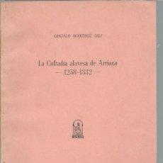 Libros de segunda mano: GONZALO MARTÍNEZ DÍEZ, LA COFRADÍA ALAVESA DE ARRIAGA 1258-1332, INST.ESTUDIOS JURÍDICOS MADRID 1972. Lote 44246516