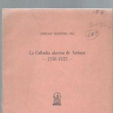 Libros de segunda mano: GONZALO MARTÍNEZ DÍEZ, LA COFRADÍA ALAVESA DE ARRIAGA 1258-1332, INST.ESTUDIOS JURÍDICOS MADRID 1972. Lote 44246519
