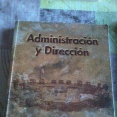 Libros de segunda mano: ADMINISTRACIÓN Y DIRECCIÓN. PAGINAS, 525. EL LIBRO ESTA SUB-RAYADO. EST2B3. Lote 44249544
