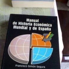 Libros de segunda mano: MANUAL DE HISTORIA ECONÓMICA MUNDIAL Y DE ESPAÑA. FRANCISCO SIMÓN SEGURA. .EST2B3. Lote 44249616