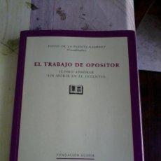 Libros de segunda mano: EL TRABAJO DE OPOSITOR ( COMO APROBAR SIN MORIR EN EL INTENTO). EST2B2. Lote 44252716
