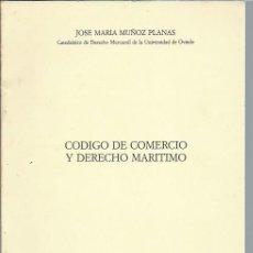 Libros de segunda mano: CÓDIGO DE COMERCIO Y DERECHO MARTÍTIMO, JOSE MARÍA MÚÑOZ PLANAS, MINISTERIO DE JUSTICIA MADRID 1986. Lote 44262572
