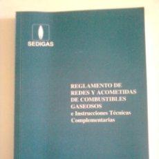 Libros de segunda mano: REGLAMENTO DE REDES Y ACOMETIDAS DE COMBUSTIBLES GASEOSOS E INSTRUCCIONES TÉCNICAS COMPLEMENTARIAS. Lote 44288575
