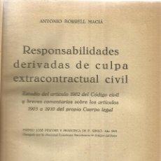 Libros de segunda mano: RESPONSABILIDADES DERIVADAS DE CULPA EXTRACONTRACTUAL CIVIL. A. BORREL. BOSH. BARCELONA. 1942. Lote 44291418