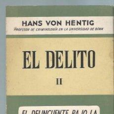 Libros de segunda mano: EL DELITO II, HANS VON HENTIG, ESPASA CALPE MADRID 1972, RÚSTICA, 585 PÁGS, 16X24CM. Lote 44619573