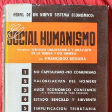 Libros de segunda mano: EL SOCIAL HUMANISMO - FRANCISCO SEGURA - 1967. Lote 44627089