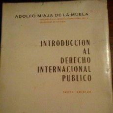 Libros de segunda mano: INTRODUCCION AL DERECHO INTERNACIONAL PÚBLICO- AUTOR : ADOLFO MIAJA DE LA MUELA - MADRID, 1974. Lote 179017965