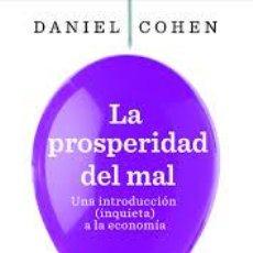 Libros de segunda mano: LA PROSPERIDAD DEL MAL, DANIEL COHEN, TAURUS. Lote 44839598