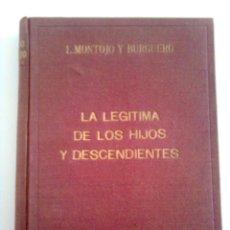 Libros de segunda mano: LA LEGÍTIMA DE LOS HIJOS Y DESCENDIENTES - L. MONTOJO Y BURGUERO. Lote 44935814